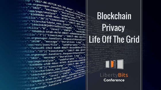 Blockchain, Privacy, Life Off The Grid