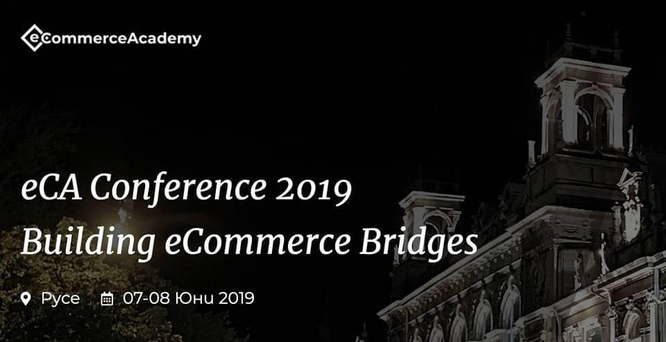 eCommerce Academy Conference 2019 събира специалисти по електронна търговия в Русе